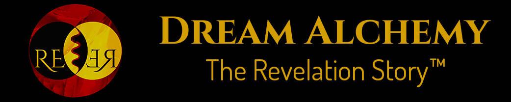 Dream Alchemy, The Revelation Story™