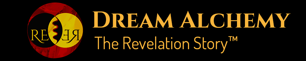 Dream Alchemy, The Revelation Story™